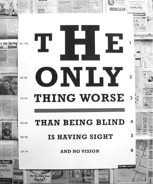 thing worse than being blind